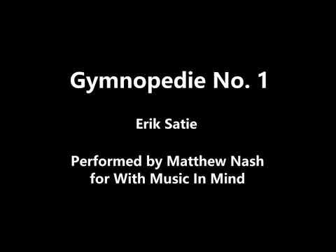 Gymnopedie No. 1 by Erik Satie (performed by Matthew)
