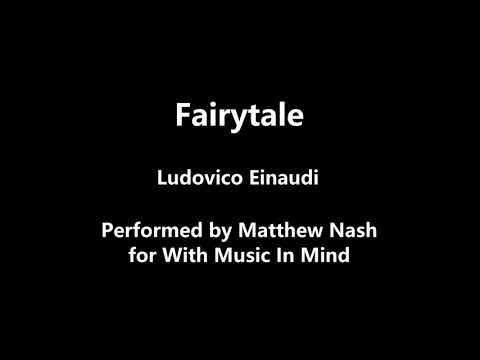 Fairytale by Ludovico Einaudi (performed by Matthew)