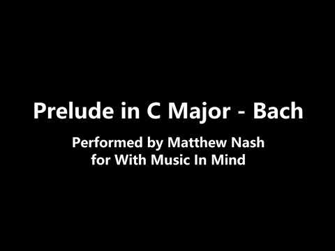 Prelude in C Major - Bach (Performed by Matthew)